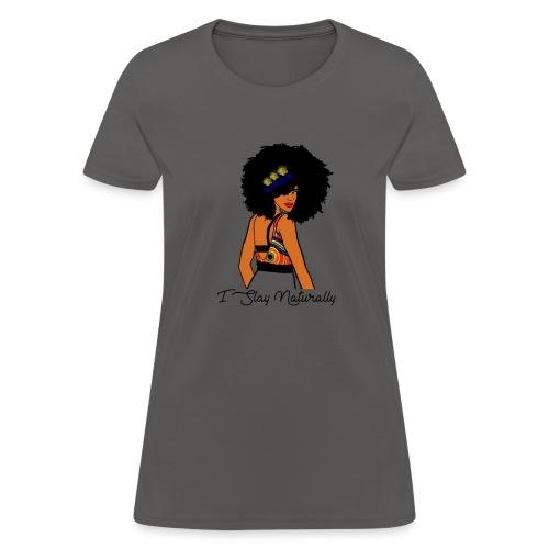 SlayNaturally - Women's T-Shirt