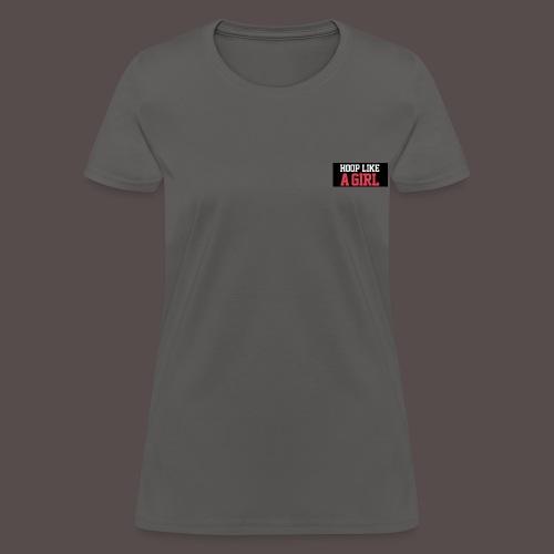 HOOP LIKE A GIRL APPAREL - Women's T-Shirt