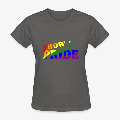 SHOW YOUR PRIDE A - Women's T-Shirt