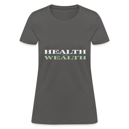Health Wealth - Women's T-Shirt