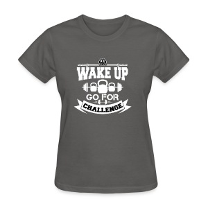 Wake Up and Take the Challenge - Women's T-Shirt
