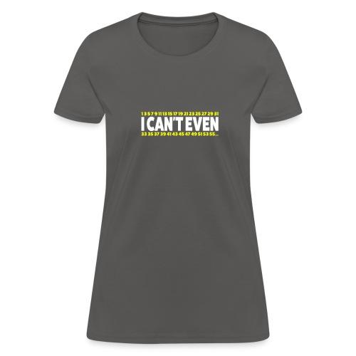 I Can't Even Funny Math Teacher Student - Women's T-Shirt