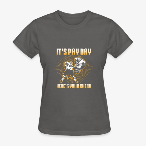 It's payday. Here's your check - Women's T-Shirt