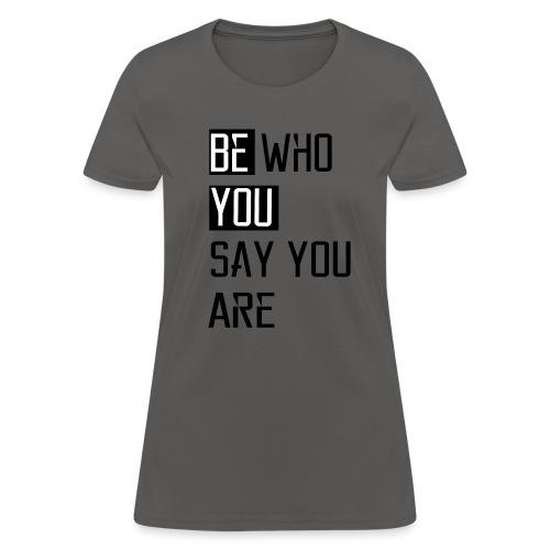 Be You - Women's T-Shirt
