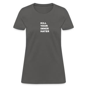 KillYourInnerHater - Women's T-Shirt