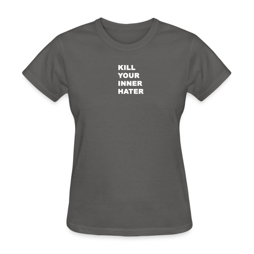 KillYourInnerHater - Women's T-Shirt