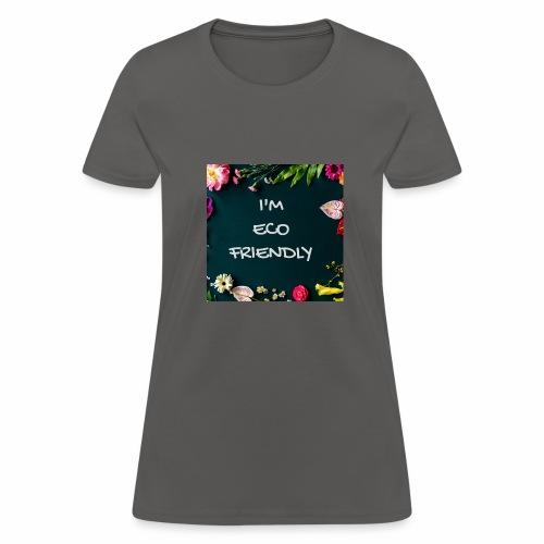 I'm EcoFriendly - Women's T-Shirt