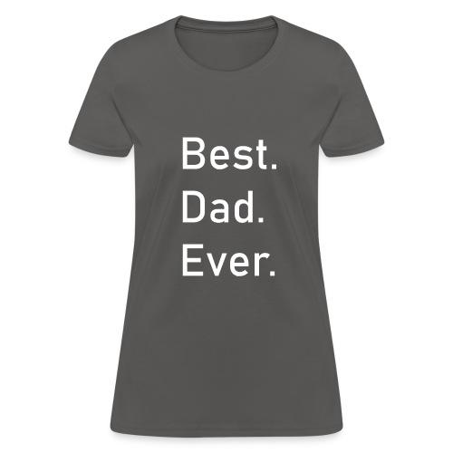 Best Dad Ever T-SHIRT - Women's T-Shirt