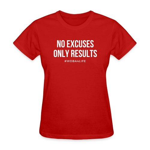 wdba no excuses only results 1 png - Women's T-Shirt