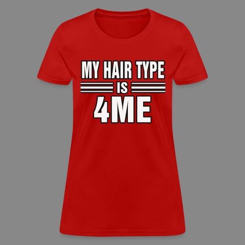 Hair Type 4ME - Women's T-Shirt