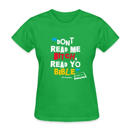 DONT READ ME BITCH READ Y - Women's T-Shirt