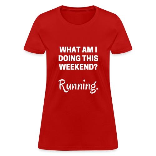 What am I Weekend - Women's T-Shirt
