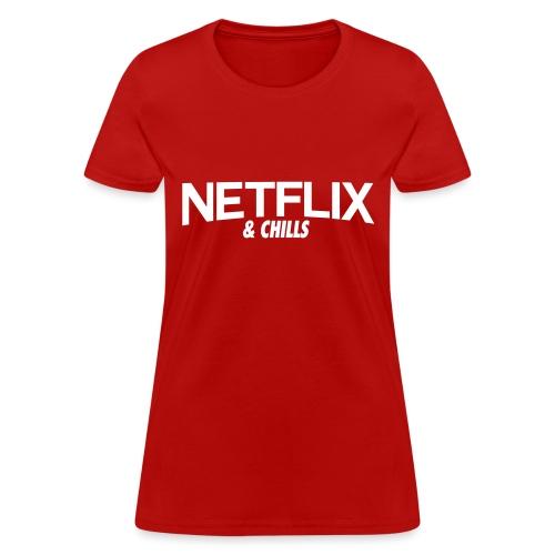 Netlflix and Chills ASMR - Women's T-Shirt