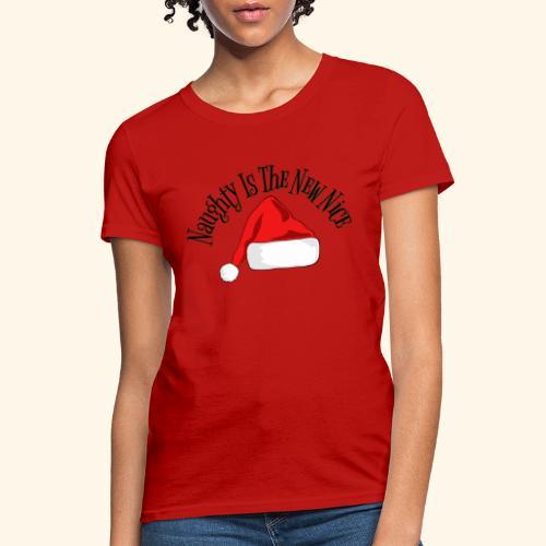 Naughty Is The New Nice Santa Hat Design - Women's T-Shirt
