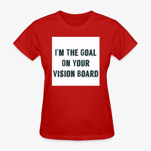 I'm YOUR goal - Women's T-Shirt