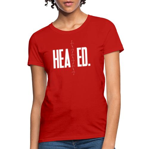 Healed - Women's T-Shirt