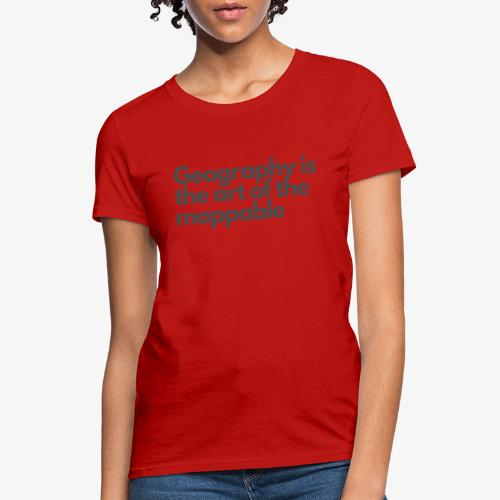 Art of the mappable! - Women's T-Shirt