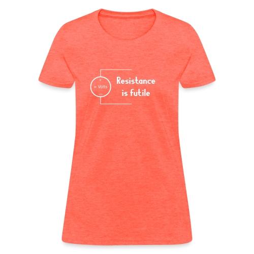 resistance is futile - Women's T-Shirt