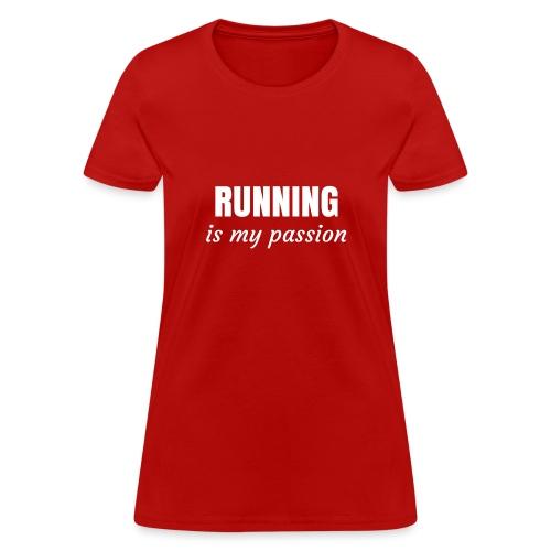 Running is my Passion - Women's T-Shirt