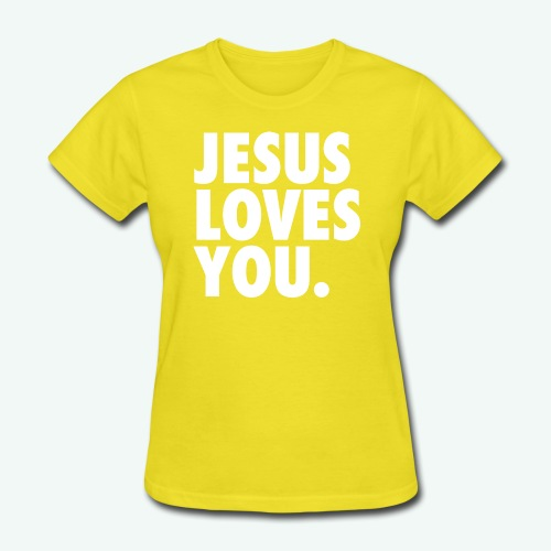 JESUS LOVES YOU - Women's T-Shirt