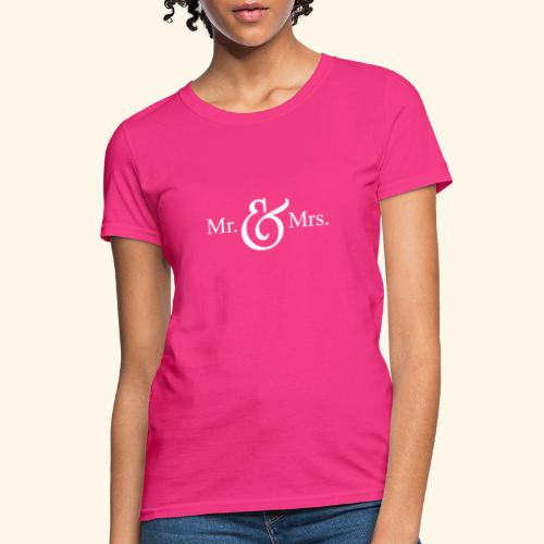 MR.& MRS . TEE SHIRT - Women's T-Shirt
