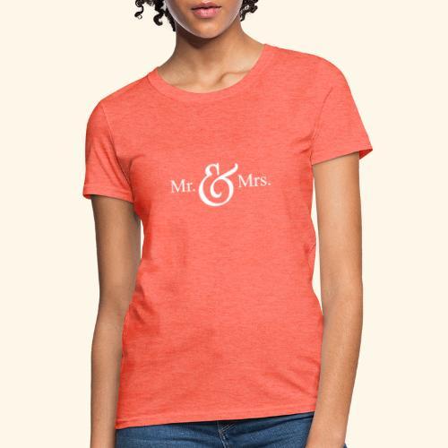 MR.& MRS . TEE SHIRT - Women's T-Shirt