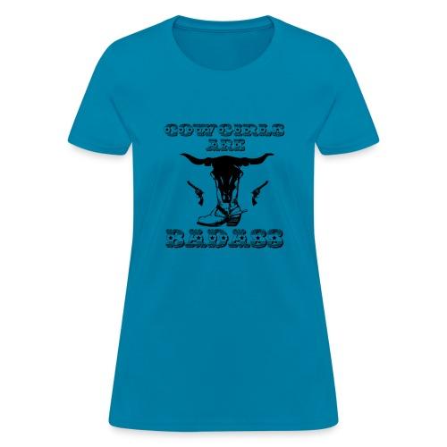 COWGIRLS ARE BADASS - Women's T-Shirt