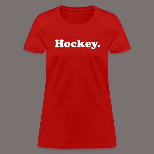 Hockey Period - Women's T-Shirt