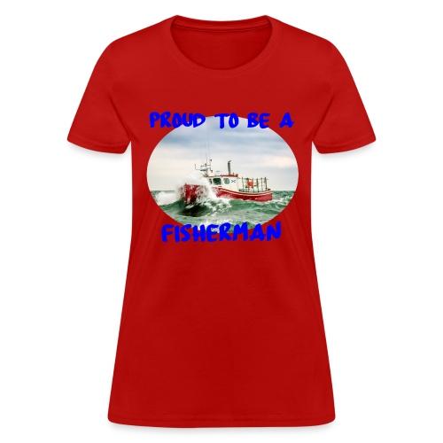 Proud To Be A Fisherman - Women's T-Shirt