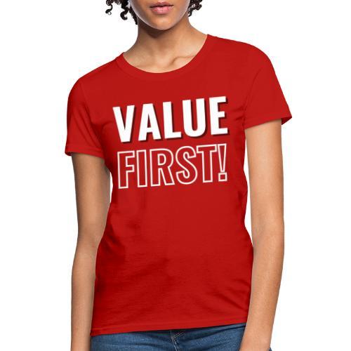 Value First Design - White Text - Women's T-Shirt