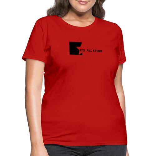 Its All Store logo - Women's T-Shirt