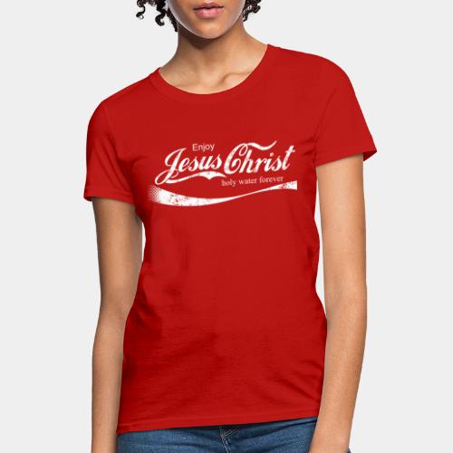 drink holy water christ - Women's T-Shirt