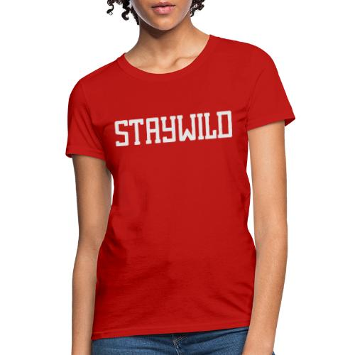 STAYWILD - Women's T-Shirt