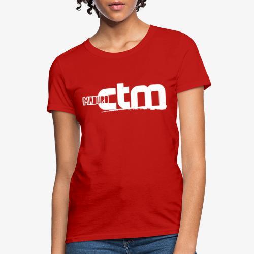 maduro ctm - Women's T-Shirt