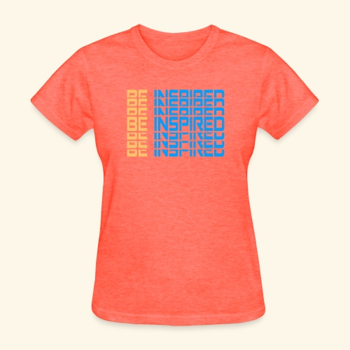 BE INSPIRED #4 - Women's T-Shirt