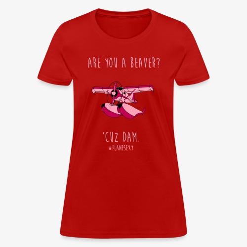 Are you a Beaver? - Women's T-Shirt