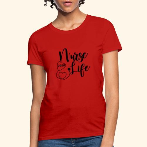 Nurse Life 2020 - Women's T-Shirt