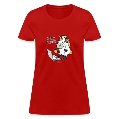 Sorry i'm busy, funny unicorn, music T Shirt - Women's T-Shirt