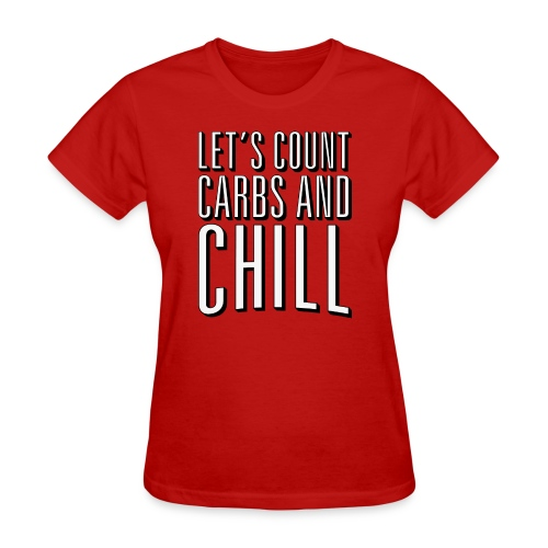 Let's Count Carbs And Chill Shirts - Women's T-Shirt