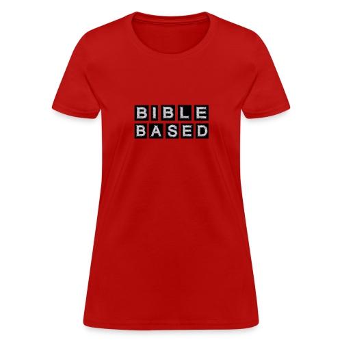 Bible Based - Women's T-Shirt