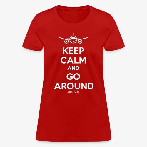 Keep Calm And Go Around - Women's T-Shirt