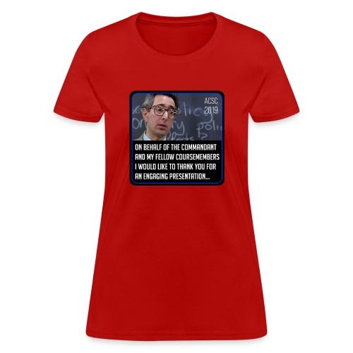 On behalf of the Commandant... - Women's T-Shirt