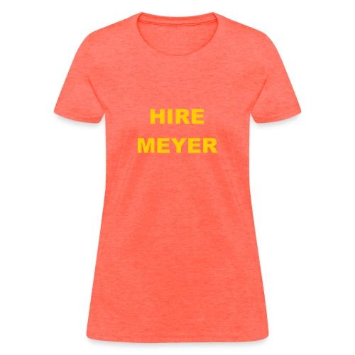 Hire Meyer - Women's T-Shirt