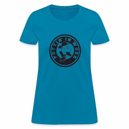 Puttin' In Work Apparel - Women's T-Shirt