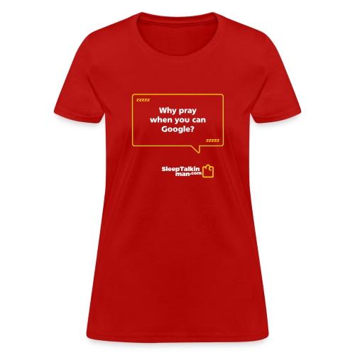 whyPray design - Women's T-Shirt