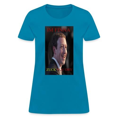 ZUCK YOU DROI - Women's T-Shirt
