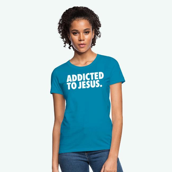 ADDICTED TO JESUS