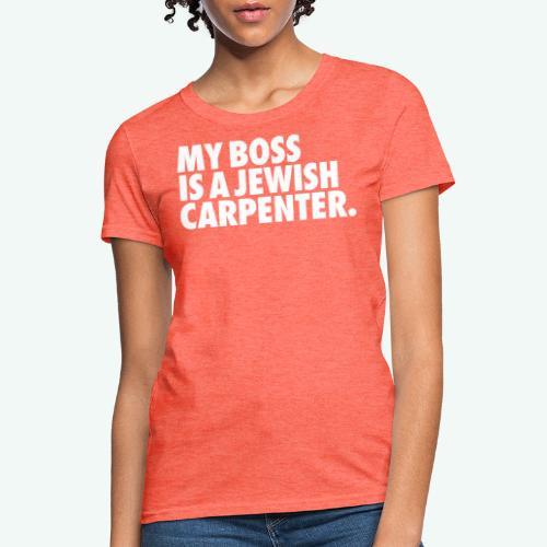 MY BOSS - Women's T-Shirt