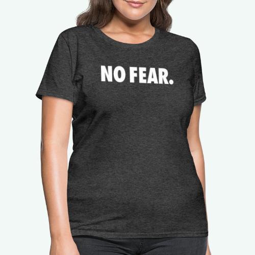 NO FEAR - Women's T-Shirt