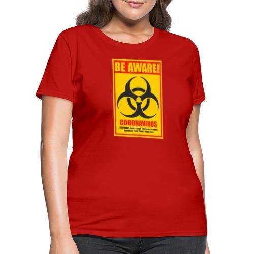 Be aware! Coronavirus biohazard warning sign - Women's T-Shirt